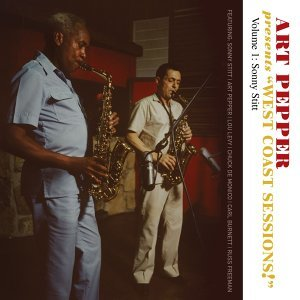 "Art Pepper Presents ""West Coast Sessions!"" Volume 1 (feat. Sonny Stitt)"