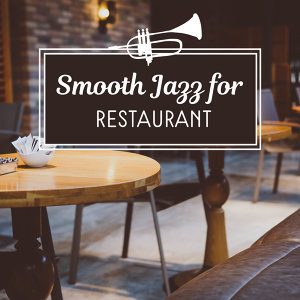 Smooth Jazz for Restaurant – Calming Jazz, Family Meeting, Coffee Restaurant, Jazz for Relaxation