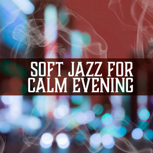 Soft Jazz for Calm Evening – Soothing Jazz Sounds, Calming Music, Moonlight Piano Bar