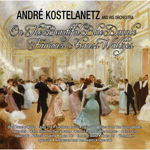 On The Beautiful Blue Danube : Famous Strauss Waltzes