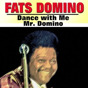 Dance with Me Mr. Domino
