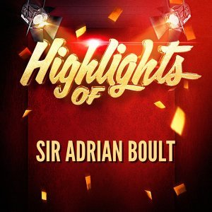 Highlights of Sir Adrian Boult