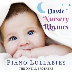 Classic Nursery Rhymes: Piano Lullabies