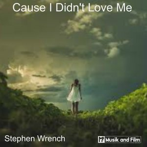 Cause I Didn't Love Me