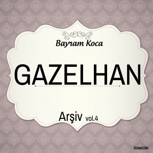 Gazelhan Arşiv, Vol. 4