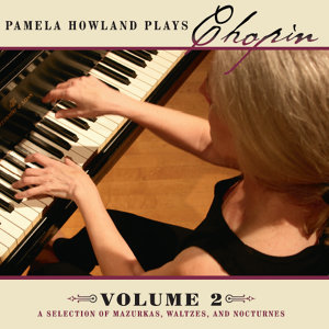 Pamela Howland Plays Chopin, Vol. 2