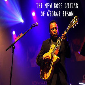 The New Boss Guitar Of George Benson