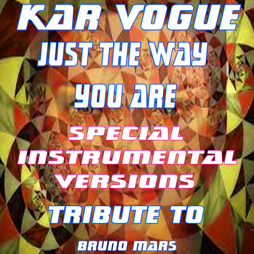 Kar Vogue - Just The Way You Are (Special House Remix
