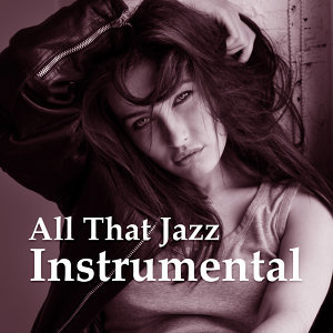 All That Jazz Instrumental – Mellow Piano, Instrumental Songs, Ambient Jazz Lounge, Relaxed Soft Piano