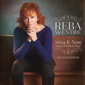 Sing It Now: Songs Of Faith & Hope - Deluxe
