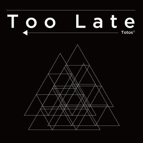 Too Late アルバムカバー