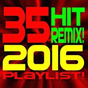 35 Hit Remix! 2016 Playlist!