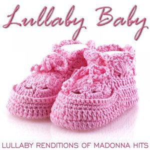 Lullaby Renditions of Madonna Hits