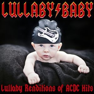 Lullaby Renditions of ACDC Hits