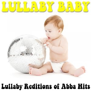 Lullaby Renditions of Abba Hits