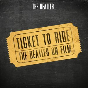 Ticket to Ride - The Beatles on Film