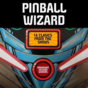 Pinball Wizard - 16 Clasics from the Shows