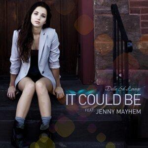 It Could Be (feat. Jenny Mayhem)