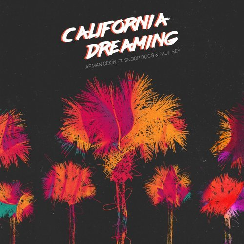 California Dreaming (feat. Snoop Dogg & Paul Rey) - All DSPs + Beatport