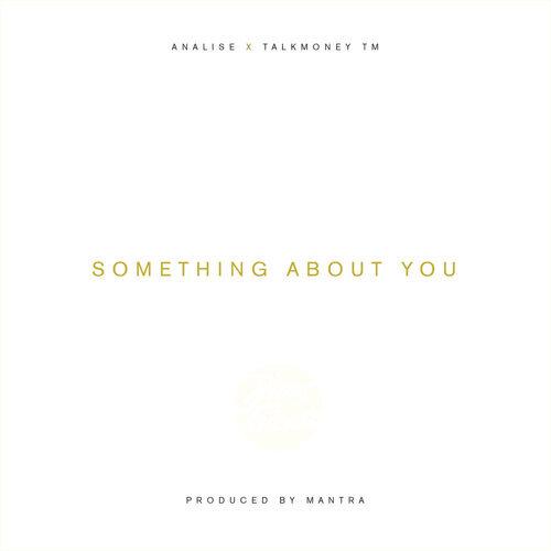 Something About You (feat. TalkMoneyTM)