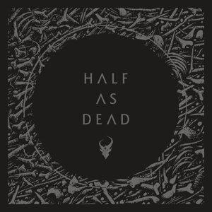 Half as Dead