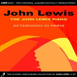 The Classic Jazz Albums Collection of John Lewis, Volume 2: The John Lewis Piano & Afternoon in Paris