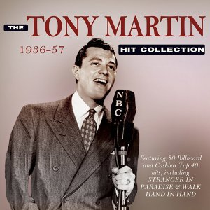 The Tony Martin Hit Collection 1936-57