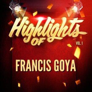 Highlights of Francis Goya, Vol. 1