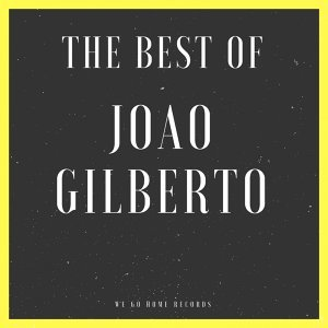 The Best Of Joao Gilberto