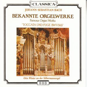 J. S. Bach: Famous Organ Works