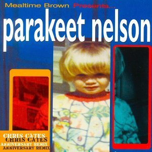 Parakeet Nelson (Anniversary Edition) [Mealtime Brown Presents]