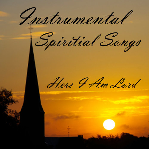 Here I Am Lord-Instrumental Spiritual Songs-KKBOX