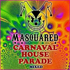 Masquared Carnaval House Parade Mixed
