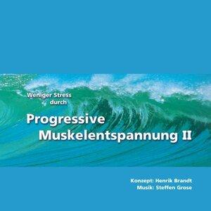Weniger Stress durch Progressive Muskelentspannung II - Weiterentwicklungen der Relaxation nach Jacobson
