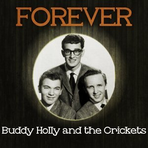 Forever Buddy Holly and the Crickets