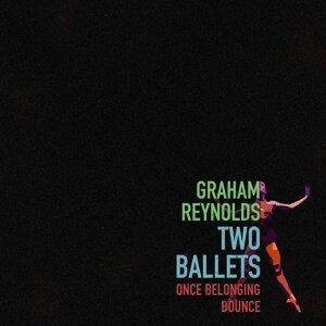 Graham Reynolds: Two Ballets