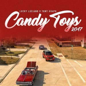 Candy Toys 2017 (feat. Tony Guapo)