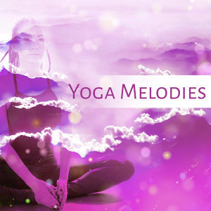 Yoga Melodies – Deep Nature Sounds for Meditate, Meditation Music, Yoga Backround Music, Helpful for Mindfulness Practice