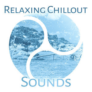 Relaxing Chillout Sounds – Music to Rest, Soft Sounds, Beach Lounge, Ibiza Chill Out