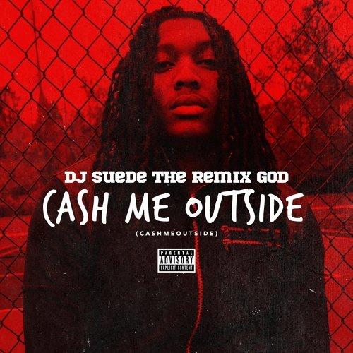 Cash Me Outside (#CashmeOutside)