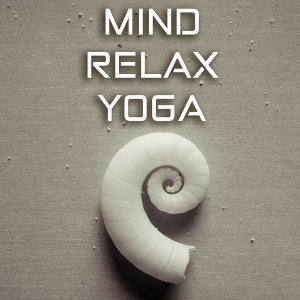 Mind Relax Yoga (Meditative Songs)