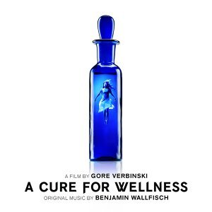 A Cure for Wellness - Gore Verbinski's Original Motion Picture Soundtrack