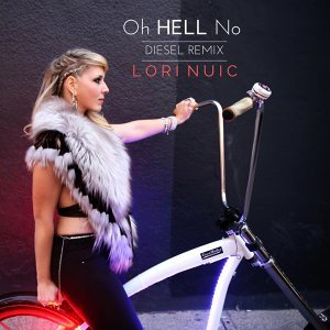 Oh Hell No (Diesel Remix)