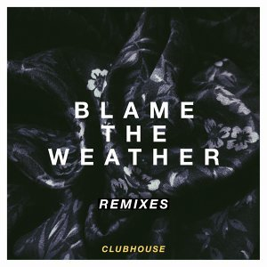Blame the Weather - Remixes