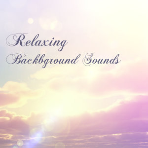 Relaxing Background Sounds - Ambient Music for Relaxation