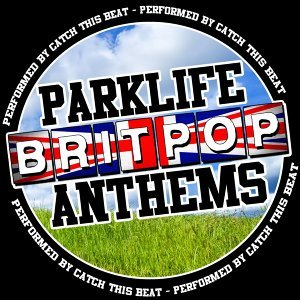 Parklife Britpop Anthems