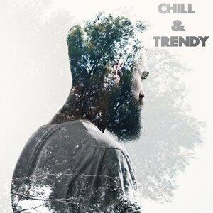 Chill & Trendy