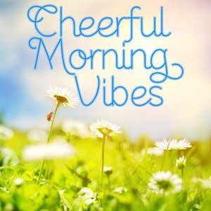 Cheerful Morning Vibes