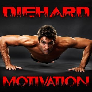 Diehard Motivation