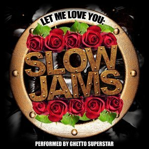 Let Me Love You: Slow Jams